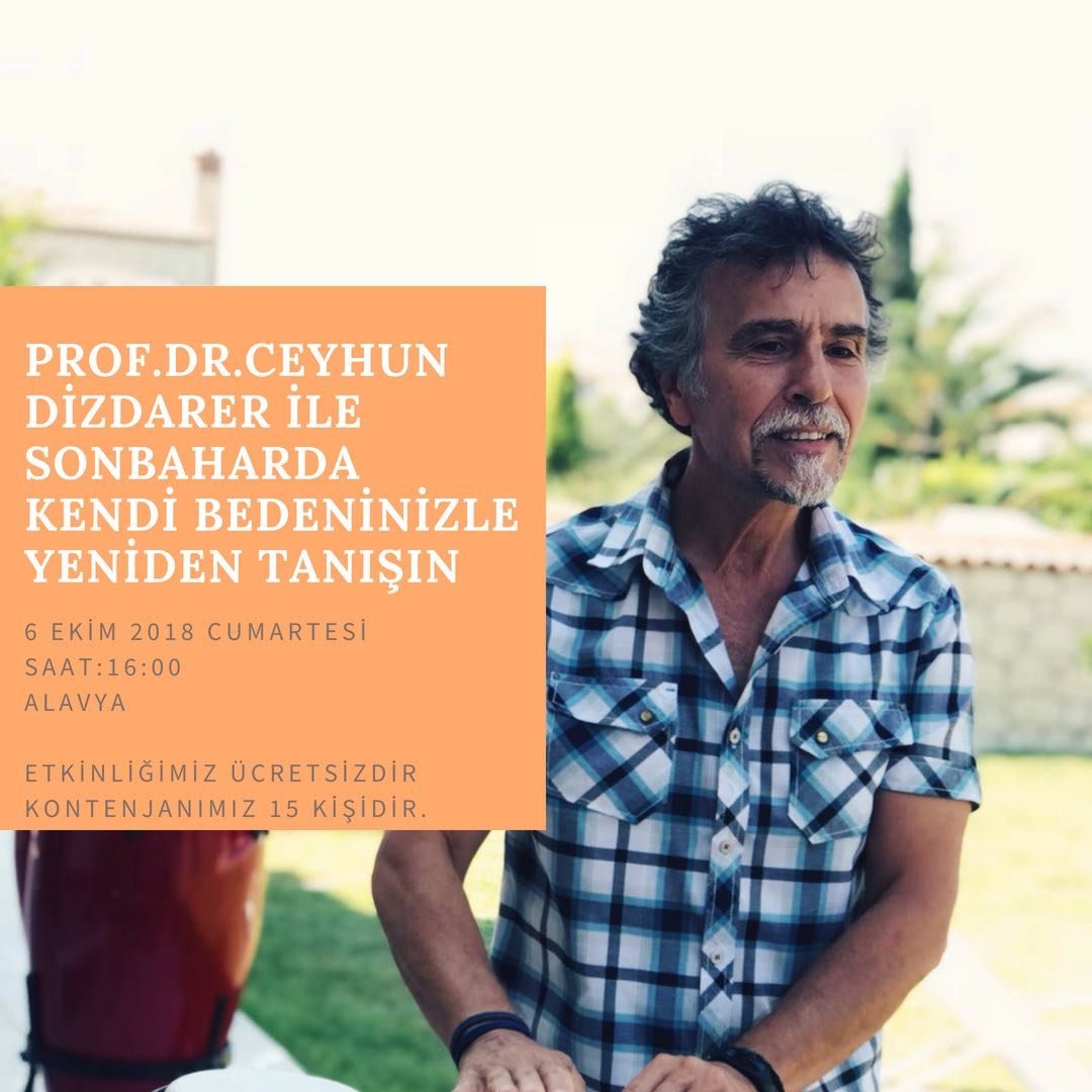 Introduce your own body to itself in autumn with Prof.Dr.Ceyhun Dizdarer